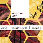 Untitled Art Untitled Art. Honey Stout