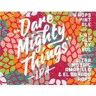 The Brewing Projekt The Brewing Projekt Dare Mighty Things IPA