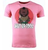 Local Fanatic T-shirt - A-team Mr.T Shut Up Fool Print - Roze