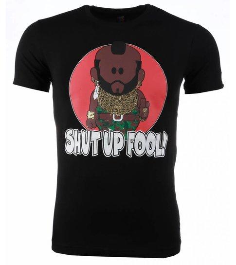 Local Fanatic T-shirt - A-team Mr.T Shut Up Fool Print - Zwart