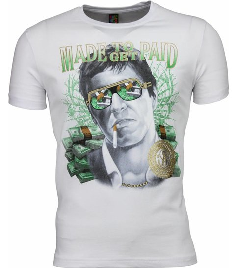 Local Fanatic T-shirt - Scarface Made To Get Paid Print - Wit