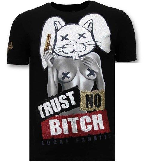 Local Fanatic Heren T shirt met Print - Trust No Bitch - Zwart