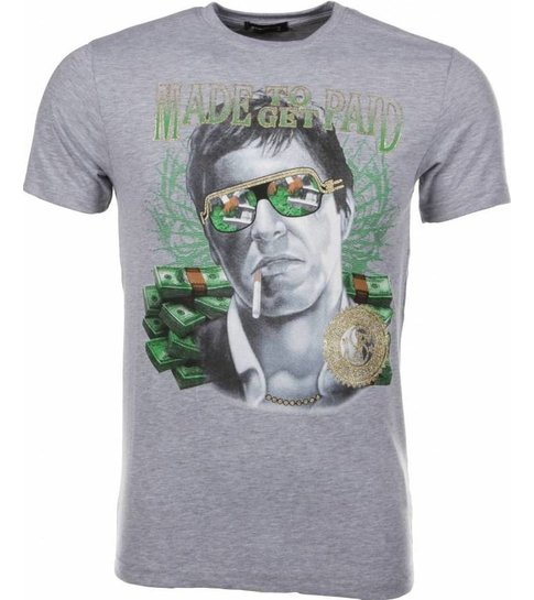 Local Fanatic T-shirt Made To Get Paid Scarface - Grijs