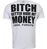 Local Fanatic Beter Have My Money - Rhinestone T-shirt - Wit
