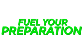 Fuel Your Preparation