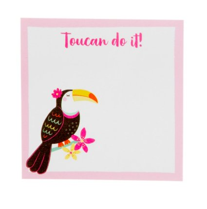 TOUCAN DO IT - STICKY NOTES