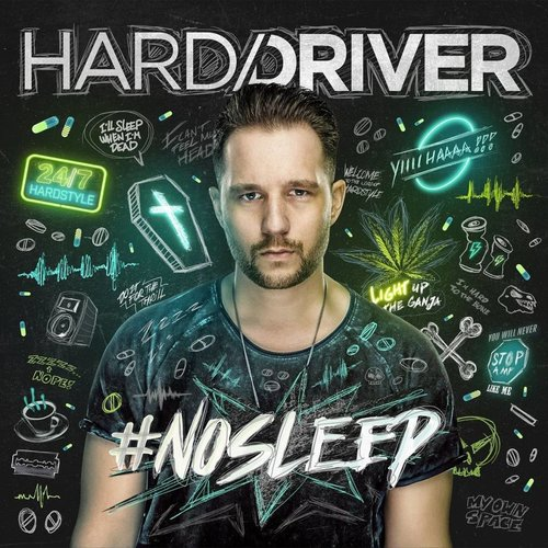 Hard Driver - #NOSLEEP | SOLD OUT