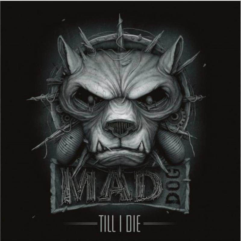 Mad Dog - Till I Die