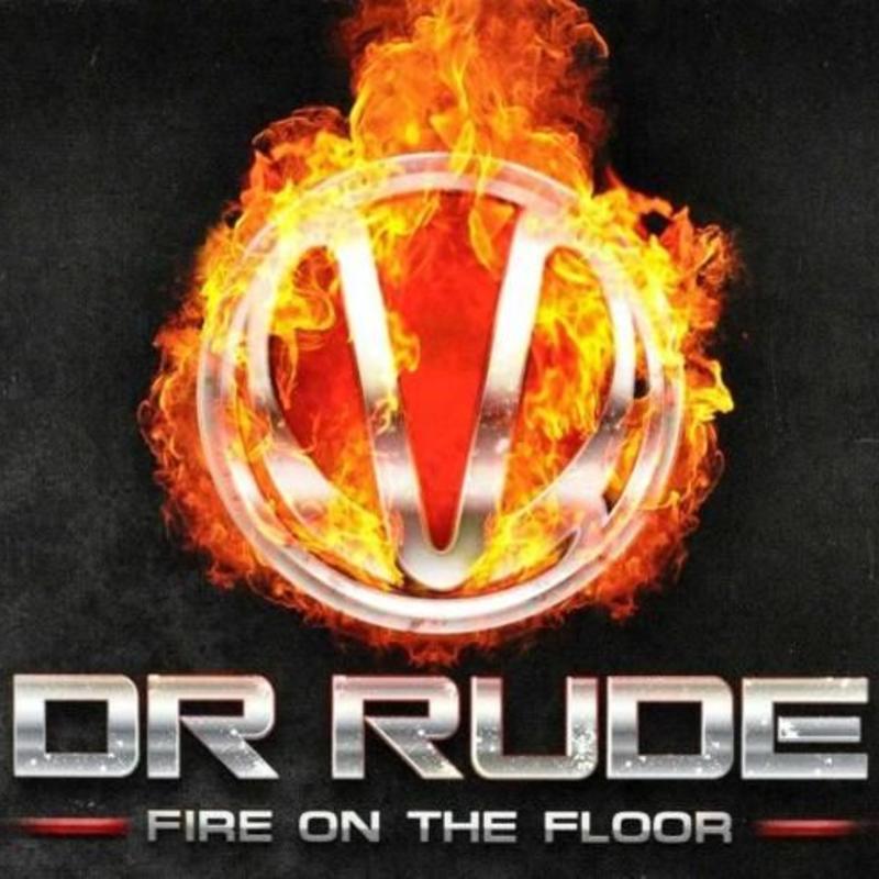 Dr Rude - Fire On The Floor
