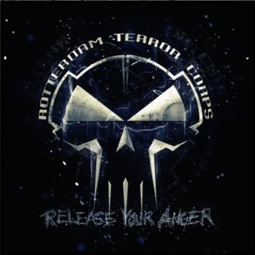 Rotterdam Terror Corps - Release Your Anger
