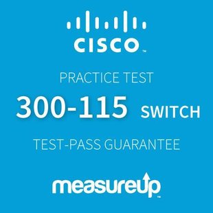 MeasureUp CISCO 300-115: Implementing Cisco IP Switched Networks (SWITCH v. 2.0)