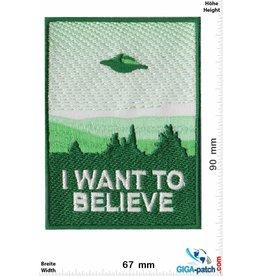 Alien I want to believe - UFO - Alien