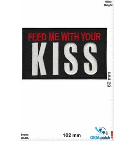 Kiss Feed me with your KISS