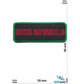 Sprüche, Claims Bitch on Wheels