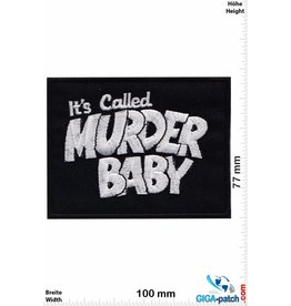Its called Murder Baby