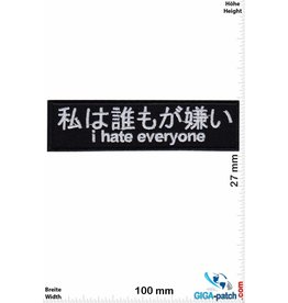 Sprüche, Claims I Hate everyone - chinese