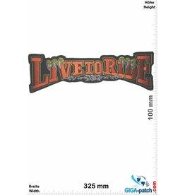 Biker Live to Ride - Schrift -  32 cm - organe