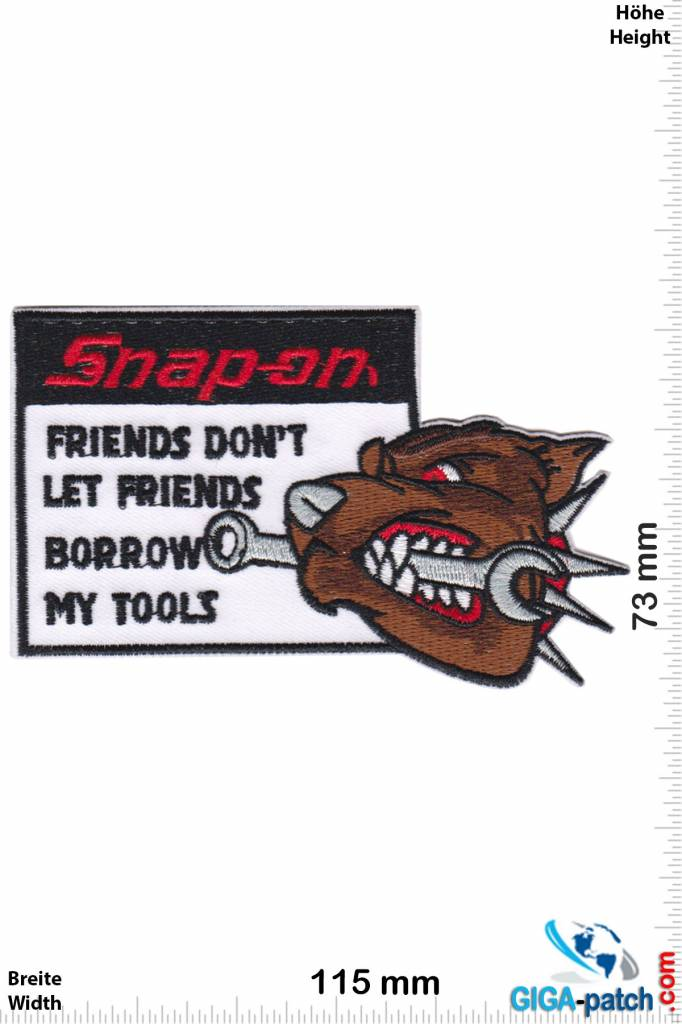 Snap-on  Snap-on - Friends don't let friends borrow my tools