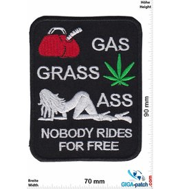 Sprüche, Claims Gas , Grass  Ass - Nobody rides for free