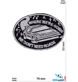 Zurück in die Zukunft -Where we're going we don't need Roads