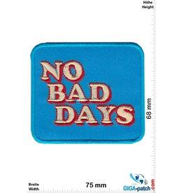 Sprüche, Claims No Bad Days