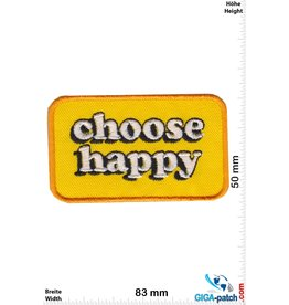Sprüche, Claims choose happy