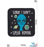 Alien Alien - Sorry i don't speak Human