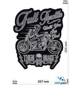 Full Throttle until you see god - Then Brake -25 cm