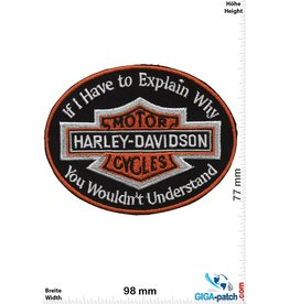 Harley Davidson Harley Davidson - If i have to explain why you wouldn't understand