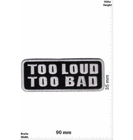 Sprüche, Claims Too Loud Too Bad