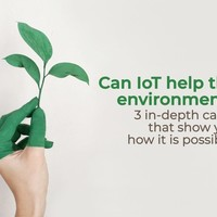 Can IoT help the environment? 3 in-depth cases that show you how it is possible!