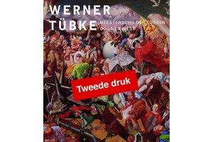 Werner Tübke – Meesterschilder tussen Oost en West