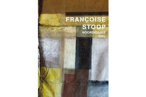 Françoise Stoop – noordelijke ziel