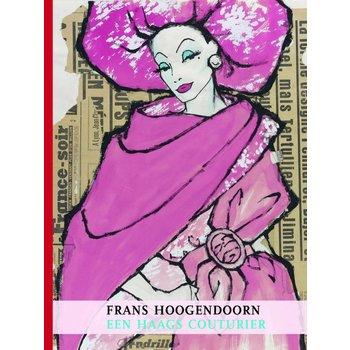 Frans Hoogendoorn - Een Haags Couturier