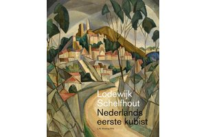 Lodewijk Schelfhout - Nederlands eerste kubist