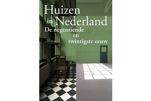 Huizen in Nederland. De negentiende en twintigste eeuw