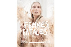 Femmes Fatales - Sterke vrouwen in de mode / Strong women in fashion