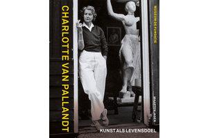 Charlotte van Pallandt - Kunst als levensdoel
