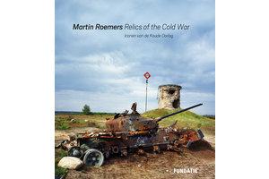 Martin Roemers – Relics of the Cold War/Iconen van de Koude Oorlog