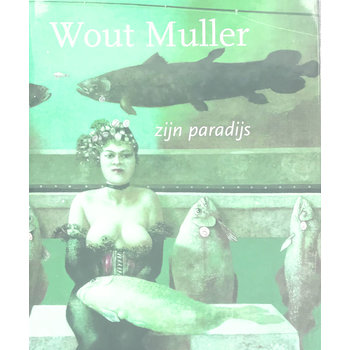 Wout Muller: zijn paradijs