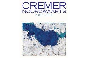 Cremer – Noordwaarts (2010-2020)