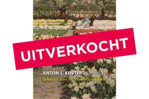 Anton L. Koster (1859-1937), schilder van bloembollenvelden