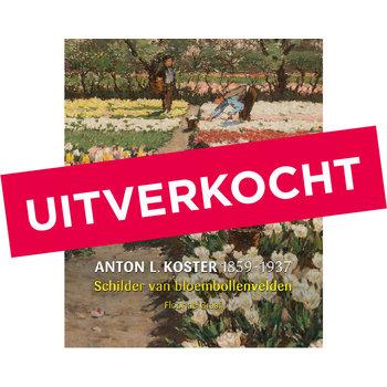 Anton .L. Koster (1859-1937), schilder van bloembollenvelden