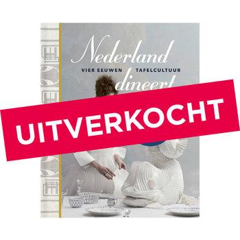 Nederland dineert - vier eeuwen tafelcultuur