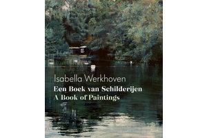 Isabella Werkhoven - Een Boek van Schilderijen / A Book of Paintings
