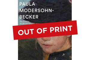 Paula Modersohn-Becker - Zwischen Worpswede und Paris