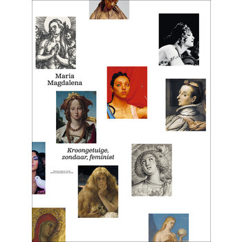 Maria Magdalena - Kroongetuige, Zondaar, Feminist