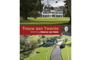 Trouw aan Twente - Stichting Edwina van Heek