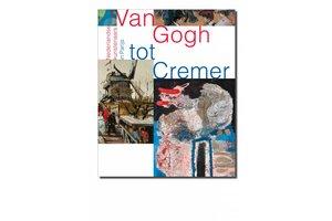 Van Gogh tot Cremer - Nederlandse kunstenaars in Parijs