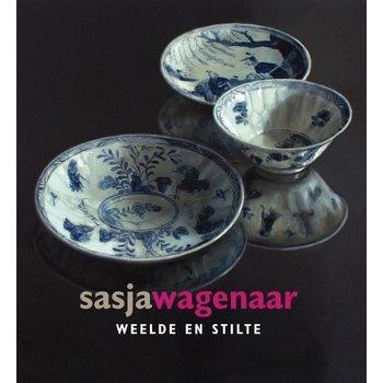 Sasja Wagenaar - Weelde en stilte